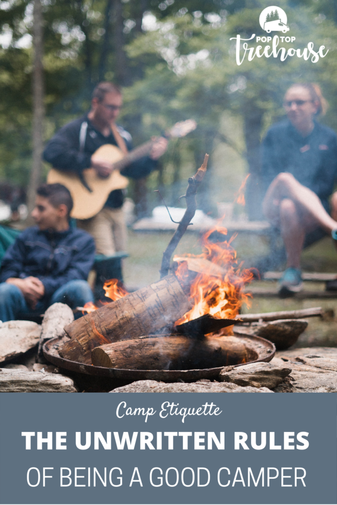 The unwritten rules of being a good camper.